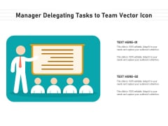 Manager Delegating Tasks To Team Vector Icon Ppt PowerPoint Presentation Model Example File PDF