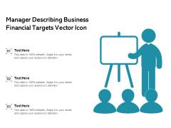 Manager Describing Business Financial Targets Vector Icon Ppt PowerPoint Presentation File Portfolio PDF