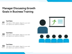 Manager Discussing Growth Goals In Business Training Ppt PowerPoint Presentation Inspiration Graphics Tutorials PDF
