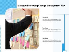 Manager Evaluating Change Management Risk Ppt PowerPoint Presentation Model Background Images PDF