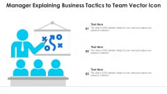 Manager Explaining Business Tactics To Team Vector Icon Ppt PowerPoint Presentation Gallery Graphic Tips PDF