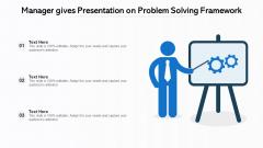 Manager Gives Presentation On Problem Solving Framework Slides PDF