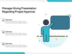 Manager Giving Presentation Regarding Project Approval Ppt PowerPoint Presentation Gallery Outfit PDF