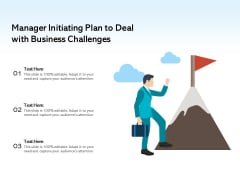 Manager Initiating Plan To Deal With Business Challenges Ppt PowerPoint Presentation Show Styles PDF