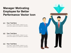 Manager Motivating Employee For Better Performance Vector Icon Ppt PowerPoint Presentation Icon Vector PDF