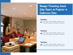 Manager Presenting Annual Sales Report On Projector In Conference Room Ppt PowerPoint Presentation Styles Good PDF