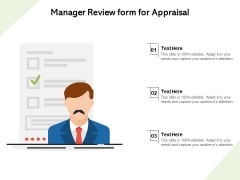 Manager Review Form For Appraisal Ppt PowerPoint Presentation File Visuals PDF
