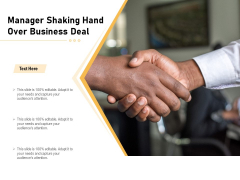 Manager Shaking Hand Over Business Deal Ppt PowerPoint Presentation Gallery Graphic Images PDF