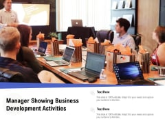 Manager Showing Business Development Activities Ppt PowerPoint Presentation Diagram Images PDF