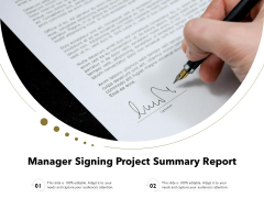 Manager Signing Project Summary Report Ppt PowerPoint Presentation Gallery Designs PDF