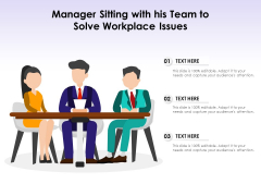 Manager Sitting With His Team To Solve Workplace Issues Ppt PowerPoint Presentation File Outfit PDF