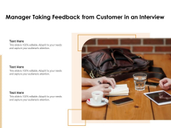 Manager Taking Feedback From Customer In An Interview Ppt PowerPoint Presentation Gallery Elements PDF
