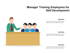 Manager Training Employees For Skill Development Ppt PowerPoint Presentation Icon Gallery PDF