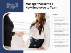 Manager Welcome A New Employee To Team Ppt PowerPoint Presentation Show Outline PDF