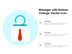 Manager With Busines Change Vector Icon Ppt PowerPoint Presentation Gallery Ideas PDF