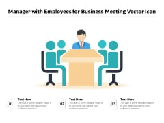 Manager With Employees For Business Meeting Vector Icon Ppt PowerPoint Presentation Gallery Designs PDF