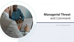 Managerial Threat And Command Technology Ppt PowerPoint Presentation Complete Deck With Slides