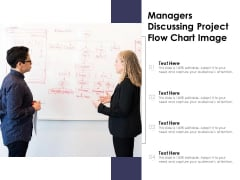 Managers Discussing Project Flow Chart Image Ppt PowerPoint Presentation File Grid PDF