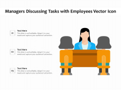 Managers Discussing Tasks With Employees Vector Icon Ppt PowerPoint Presentation Gallery Deck PDF