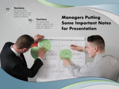 Managers Putting Some Important Notes For Presentation Ppt PowerPoint Presentation Icon Themes PDF