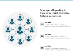 Managers Reporting To Company Chief Executive Officer Vector Icon Ppt PowerPoint Presentation Summary Objects PDF