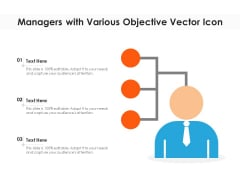 Managers With Various Objective Vector Icon Ppt PowerPoint Presentation Professional Portrait PDF