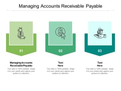 Managing Accounts Receivable Payable Ppt PowerPoint Presentation Gallery Example File Cpb Pdf