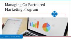 Managing Co Partnered Marketing Program Ppt PowerPoint Presentation Complete With Slides