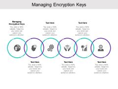 Managing Encryption Keys Ppt PowerPoint Presentation Ideas Portrait Cpb
