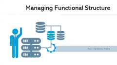 Managing Functional Structure Planning Ppt PowerPoint Presentation Complete Deck With Slides