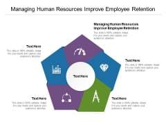 Managing Human Resources Improve Employee Retention Ppt PowerPoint Presentation Summary Example Topics Cpb Pdf