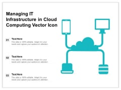Managing IT Infrastructure In Cloud Computing Vector Icon Ppt PowerPoint Presentation File Format Ideas PDF