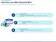 Managing Organization Finance How Firm Can Alter Financial Mix Ppt Ideas Diagrams PDF