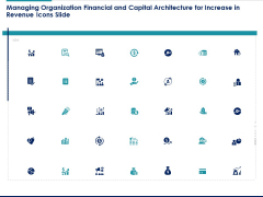 Managing Organization Financial And Capital Architecture For Increase In Revenue Icons Slide Ppt Visual Aids Files PDF