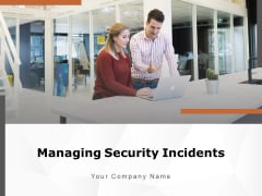 Managing Security Incidents Management Magnifying Glass Process Ppt PowerPoint Presentation Complete Deck