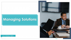 Managing Solutions Performing Visual Ppt PowerPoint Presentation Complete Deck With Slides