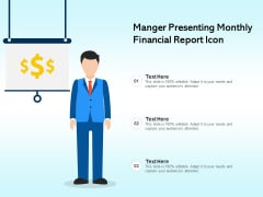 Manger Presenting Monthly Financial Report Icon Ppt PowerPoint Presentation Infographics Layout PDF