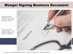 Manger Signing Business Document Ppt PowerPoint Presentation Gallery Show PDF