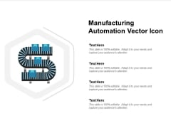Manufacturing Automation Vector Icon Ppt PowerPoint Presentation Layouts Grid