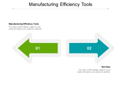 Manufacturing Efficiency Tools Ppt PowerPoint Presentation Gallery Aids Cpb