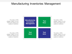 Manufacturing Inventories Management Ppt PowerPoint Presentation Model Aids Cpb