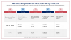 Manufacturing Machine Functional Training Schedule Ppt Layouts Professional PDF