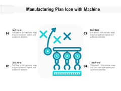 Manufacturing Plan Icon With Machine Ppt PowerPoint Presentation File Pictures PDF