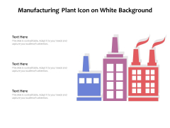 Manufacturing Plant Icon On White Background Ppt PowerPoint Presentation File Graphics Example PDF