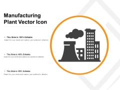Manufacturing Plant Vector Icon Ppt PowerPoint Presentation Inspiration Ideas PDF