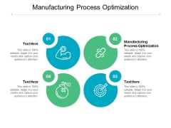 Manufacturing Process Optimization Ppt PowerPoint Presentation Slides File Formats Cpb