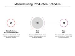 Manufacturing Production Schedule Ppt PowerPoint Presentation File Background Cpb