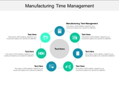 Manufacturing Time Management Ppt PowerPoint Presentation Model Elements Cpb