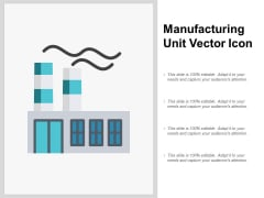 Manufacturing Unit Vector Icon Ppt PowerPoint Presentation Infographics Pictures