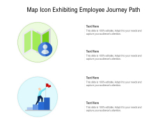 Map Icon Exhibiting Employee Journey Path Ppt PowerPoint Presentation File Graphics PDF